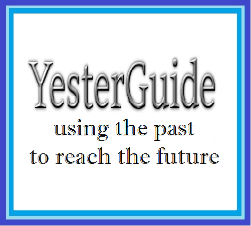 <small><br>&#169;&nbsp;2015&nbsp;by&nbsp;YesterGuide:&nbsp;<i>using&nbsp;the&nbsp;past&nbsp;to&nbsp;reach&nbsp;the&nbsp;future</i></small>